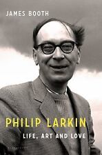 Philip Larkin: Life, Art and Love-ExLibrary