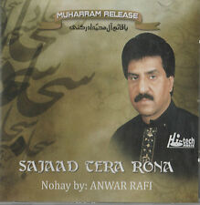 ANWAR RAFI - SAJAAD TERA RONA - BRAND NEW NOHA / NOHAY CD - FREE UK POST