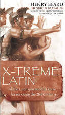 Henry Beard: X-treme Latin -  you need to know for surviving the 21st century