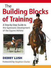 The Building Blocks of Training by Debby Lush (Hardback, 2007)