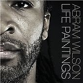Abram Wilson - Life Paintings (2009) NEW SEALED CD