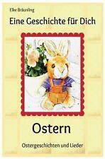 Eine Geschichte Für Dich - Ostern : Ostergeschichten und -Lieder Fuer Kinder...