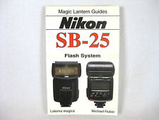 NOS Magic Lantern Guide for Nikon SB-25 Flash System 1993 Huber, Michael