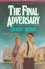 Morris, Gilbert .. The Final Adversary (The House of Winslow #12)