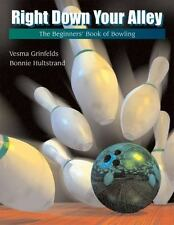 Right down Your Alley : The Beginner's Book of Bowling by Vesma Grinfelds and...