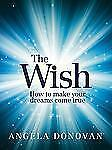 The Wish: How to Make Your Dreams Come True-ExLibrary
