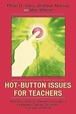 Hot-Button Issues for Teachers : What Every Educator Needs to Know about...