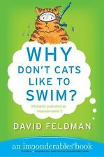 Why Don't Cats Like to Swim?: An Imponderables Book (Imponderables Series) Feld