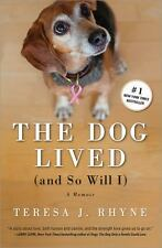 The Dog Lived (and So Will I): The poignant, honest, hilarious memoir of a...