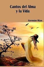 Cantos Del Alma y la Vida by German Rizo (2014, Paperback)