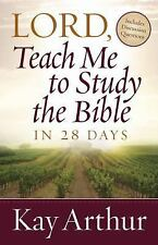 Lord, Teach Me to Study the Bible in 28 Days by Kay Arthur (2008, Paperback)