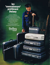 PUBLICITE ADVERTISING 054 1972 DELSEY valises des connaisseurs