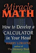 Miracle Math: How to Develop a Calculator in Your Head (Flowmotion Book Ser.), H