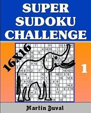 Super Sudoku Challenge 1 : 16x16 by Martin Duval (2015, Paperback)