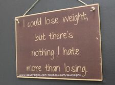 Nothing I Hate More Than Losing Weight - Food Detox Weight Loss Wooden Bar Sign