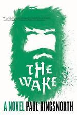The Wake: A Novel by Kingsnorth, Paul