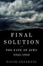 Final Solution: The Fate of the Jews, 1933-1948 by David Cesarani ARC 11/16