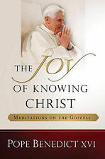 The Joy of Knowing Christ: Meditations on the Gospels by Pope Benedict XVI...