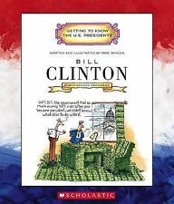 Bill Clinton: Forty-Second President 1993-2001 (Getting to Know the U.-ExLibrary