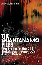 The Guantanamo Files: The Stories of the 759 Detainees in America's Illegal Pris