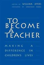 To Become a Teacher: Making a Difference in Children's Lives