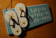LIFE IS BETTER IN FLIP FLOPS Tropical Beach Nautical Home Decor Sandal Sign NEW