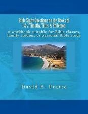 Bible Study Questions on the Books of 1 and 2 Timothy, Titus, and Philemon :...