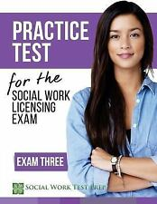 Practice Test for the Social Work Licensing Exam : Exam Three by Social...