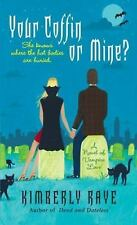 Your Coffin or Mine? : A Novel of Vampire Love by Kimberly Raye (2007, Paperback