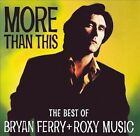 BRYAN FERRY MORE THAN THISTHE BEST OF BRYAN FERRY AND ROXY MUSIC CD BRAND NEW