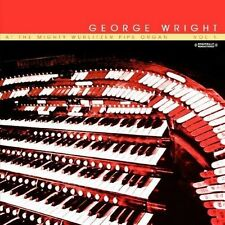 Vol. 1-At The Mighty Wurlitzer Pipe Organ - George Wright (2013, CD NEU) CD-R