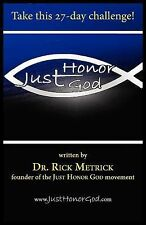 Just Honor God : The 27-Day Challenge by Rick Metrick (2011, Paperback)