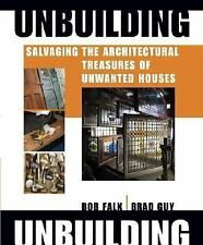 Unbuilding: Salvaging the Architectural Treasures of Unwanted-ExLibrary