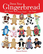 Dress Your Gingerbread!: Bake Them! Dress Them! Eat Them! by Joanna Farrow (Pape