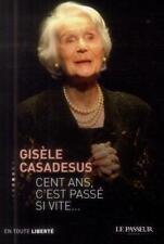 GISELE CASADESUS    CENT ANS C EST PASSE SI VITE   BIOGRAPHIE  2014