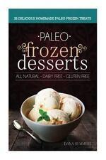 Paleo Frozen Desserts : 35 Delicious Homemade Dairy Free, Gluten Free Paleo...