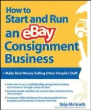 How to Start and Run an eBay Consignment Business by Skip McGrath BRAND NEW
