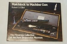 Canadian Matchlock to Machine Gun New Brunswick Museum Reference Book