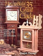 G, How to Build 35 Great Clocks: Complete with Working Plans, Drawings, and Inst