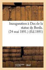 Inauguration a Dax de la Statue de Borda. (24 Mai 1891. ) by Sans Auteur...