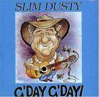 SLIM DUSTY G'Day, G'Day! CD BRAND NEW