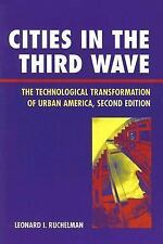 Cities in the Third Wave: The Technological Transformation of Urban Am-ExLibrary