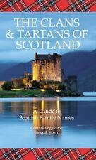 The Clans and Tartans of Scotland : A Guide to Scottish Family Names (2015,...