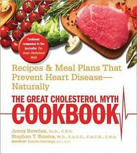 The Great Cholesterol Myth Cookbook: Recipes and Meal Plans That Prevent Heart D