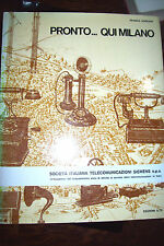 PRONTO QUI MILANO storia telecomunicazioni in Lombardia fino il 1940 ed. ILTE