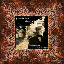 Burnt Toast & Offerings by Gretchen Peters (CD, Aug-2007, Scarlet Letter)