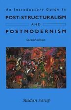 An Introductory Guide to Post-Structuralism and Postmodernism by Madan Sarup...