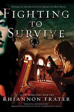 As the World Dies Ser.: Fighting to Survive 2 by Rhiannon Frater (2011,...