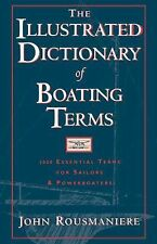The Illustrated Dictionary of Boating Terms : 2. 000 Essential Terms for...