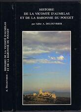 HISTOIRE de la VICOMTÉ D'AUMELAS et de la BARONNIE du POUGET par Abbé DELOUVRIER